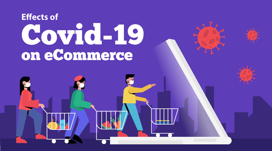 Effect of COVID-19 on Ecommerce